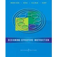 Designing Effective Instruction by Morrison, Gary R.; Ross, Steven M.; Kalman, Howard K.; Kemp, Jerrold E., 9781118359990