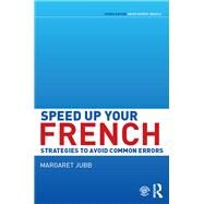 Speed up your French: Strategies to Avoid Common Errors by Jubb; Margaret A., 9781138849990
