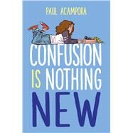 Confusion is Nothing New by Acampora, Paul, 9781338209990