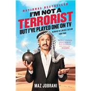 I'm Not a Terrorist, but I've Played One on TV by Jobrani, Maz, 9781476749990