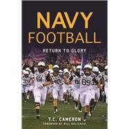 Navy Football by Cameron, T. C.; Belichick, Bill, 9781625859990