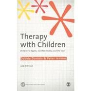 Therapy with Children : Children's Rights, Confidentiality and the Law by Debbie Daniels, 9781848609990