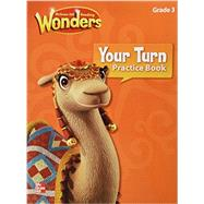McGraw-Hill Reading Wonders Grade 3 (Your Turn Practice Book) by Love, Nathan, 9780021189991