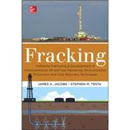 Fracking: Environmental Protection and Development of Unconventional Oil and Gas Resources by Jacobs, James; Testa, Stephen, 9780071829991