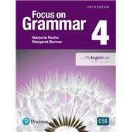 Focus on Grammar 4 with MyEnglishLab by Fuchs, Marjorie, 9780134119991