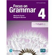 Focus on Grammar 4 SB with MyEnglishLab by Fuchs, Marjorie, 9780134119991