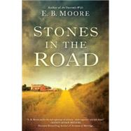 Stones in the Road by Moore, E. B., 9780451469991