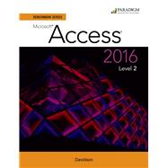 Benchmark Series: Microsoft Access 2016 Level 2 - Text and SNAP 2016 + eBook 9780763869991N