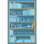 Not God's Type by Ordway, Holly; Reynolds, John Mark N, 9781586179991