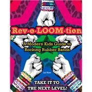 Rev-o-LOOM-tion by Hum, Liz, 9781600789991