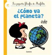 Cómo va el planeta?/ How will the planet? by Quino, 9786073139991