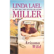 Arizona Wild by Miller, Linda Lael, 9780373799992