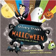 Shivery Shades of Halloween by Siddals, Mary McKenna; Pickering, Jimmy, 9780385369992