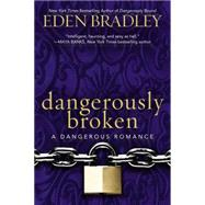 Dangerously Broken by Bradley, Eden, 9780425269992