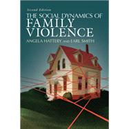 The Social Dynamics of Family Violence by Hattery,Angela, 9780813349992