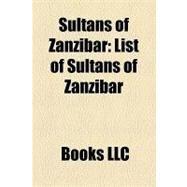 Sultans of Zanzibar : List of Sultans of Zanzibar by , 9781156199992