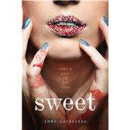 Sweet by Laybourne, Emmy, 9781250079992