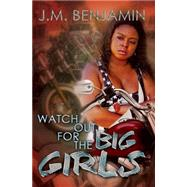 Watch Out for the Big Girls by BENJAMIN, J.M., 9781622869992