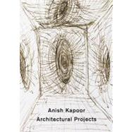 Architectural Projects by Kapoor, Anish, 9783865219992