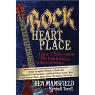 Rock and a Heart Place by Mansfield, Ken; Terrill, Marshall, 9781424549993