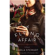 A Flying Affair by Stewart, Carla, 9781455549993