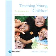 Teaching Young Children An Introduction by Henniger, Michael L., 9780134569994