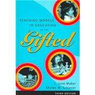 Teaching Models In Education Of The Gifted by Maker, C. June; Shiever, Shirley W., 9780890799994
