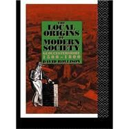 The Local Origins of Modern Society: Gloucestershire 1500-1800 by Rollison,David, 9781138979994