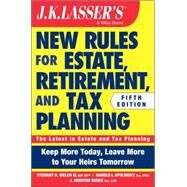 Jk Lasser's New Rules for Estate, Retirement, and Tax Planning + Website by Welch, Stewart H.; Apolinsky, Harold I.; Busby, J. Winston, 9781118929995