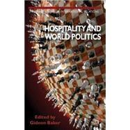 Hospitality and World Politics by Baker, Gideon, 9781137289995