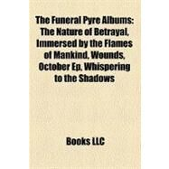 The Funeral Pyre Albums by , 9781158529995