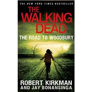 The Walking Dead: The Road to Woodbury by Kirkman, Robert; Bonansinga, Jay, 9781250049995