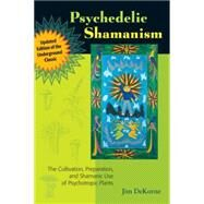 Psychedelic Shamanism, Updated Edition by Dekorne, Jim, 9781556439995