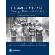 The American People Creating a Nation and a Society: Concise Edition, Volume 2 by Nash, Gary B; Jeffrey, Julie Roy; Howe, John R.; Winkler, Allan M.; Davis, Allen F.; Mires, Charlene; Frederick, Peter J.; Pestana, Carla Gardina, 9780134169996