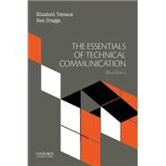 The Essentials of Technical Communication by Tebeaux, Elizabeth; Dragga, Sam, 9780199379996