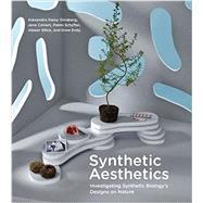 Synthetic Aesthetics by Ginsberg, Alexandra Daisy; Calvert, Jane; Schyfter, Pablo; Elfick, Alistair; Endy, Drew, 9780262019996