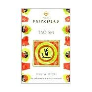 Principles of Taoism : The Only Introduction You'll Ever Need by Wildish, Paul, 9780722539996