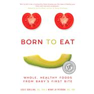 Born to Eat by Schilling, Leslie; Peterson, Wendy Jo, 9781510719996
