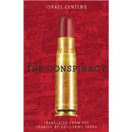The Conspiracy by Centeno, Israel; Parra, Guillermo, 9781939419996