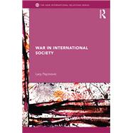 War in International Society by Pejcinovic; Lacy, 9780415629997