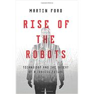 Rise of the Robots by Ford, Martin, 9780465059997