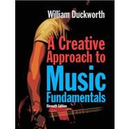 A Creative Approach to Music Fundamentals (with CourseMate, 1 term (6 months) Printed Access Card) by Duckworth, William, 9780840029997