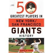 The 50 Greatest Players in New York/San