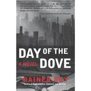 Day of the Dove by Rey, Rainer, 9781620459997