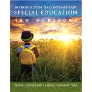 Introduction to Contemporary Special Education New Horizons, Video-Enhanced Pearson eText with Loose-Leaf Version -- Access Card Package by Smith, Deborah Deutsch; Tyler, Naomi Chowdhuri, 9780133399998