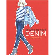 50 Ways to Wear Denim by Friedman, Lauren, 9781452149998