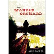 The Marble Orchard by Taylor, Alex, 9781935439998