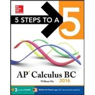 5 Steps to a 5 AP Calculus BC 2016 by Ma, William, 9780071849999