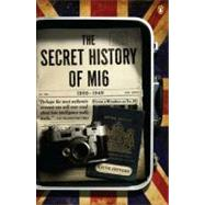 The Secret History of MI6 1909-1949 by Jeffery, Keith, 9780143119999