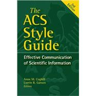 The ACS Style Guide Effective Communication of Scientific Information by Coghill, Anne M.; Garson, Lorrin R., 9780841239999